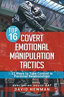 Top 16 Covert Emotional Manipulation Tactics