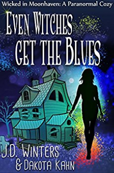 Even Witches Get the Blues (Book 1)