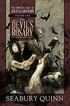 The Devil's Rosary: The Complete Tales of Jules De Grandin (Volume 2)