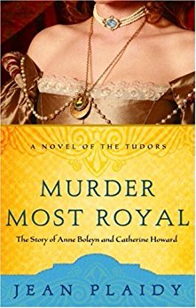 Murder Most Royal (A Novel of the Tudors, Book 3)