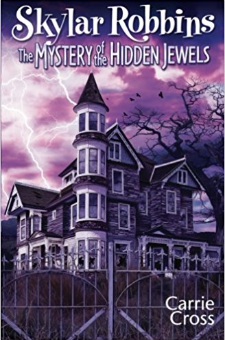The Mystery of the Hidden Jewels (Skylar Robbins mysteries, Volume 2)