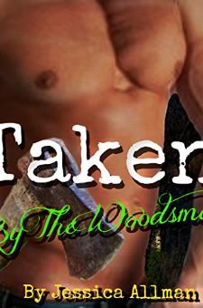 Taken By The Woodsman (Book 1)