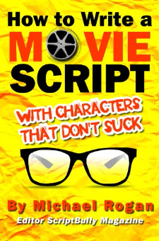 How to Write a Movie Script With Characters That Don't Suck
