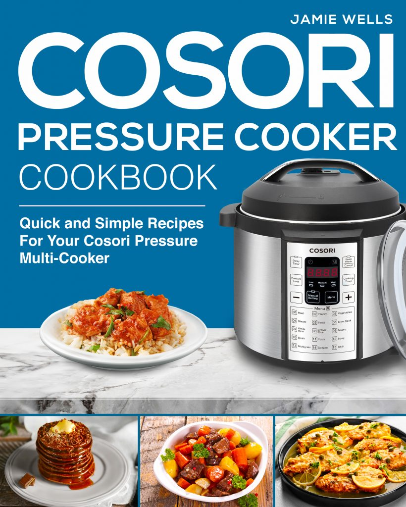 Cosori Pressure Cooker Cookbook