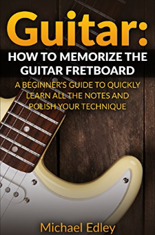 Guitar: How to memorize the guitar fretboard