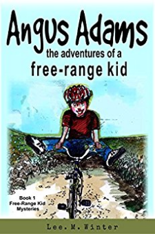 Angus Adams – The Adventures of a Free-Range Kid