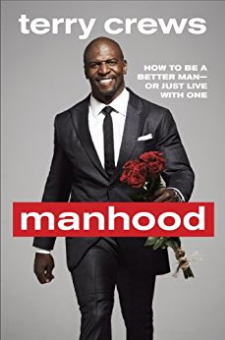 Manhood – How to Be a Better Man-or Just Live With One