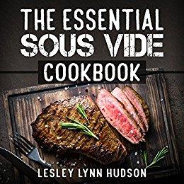 The Essential Sous Vide Cookbook