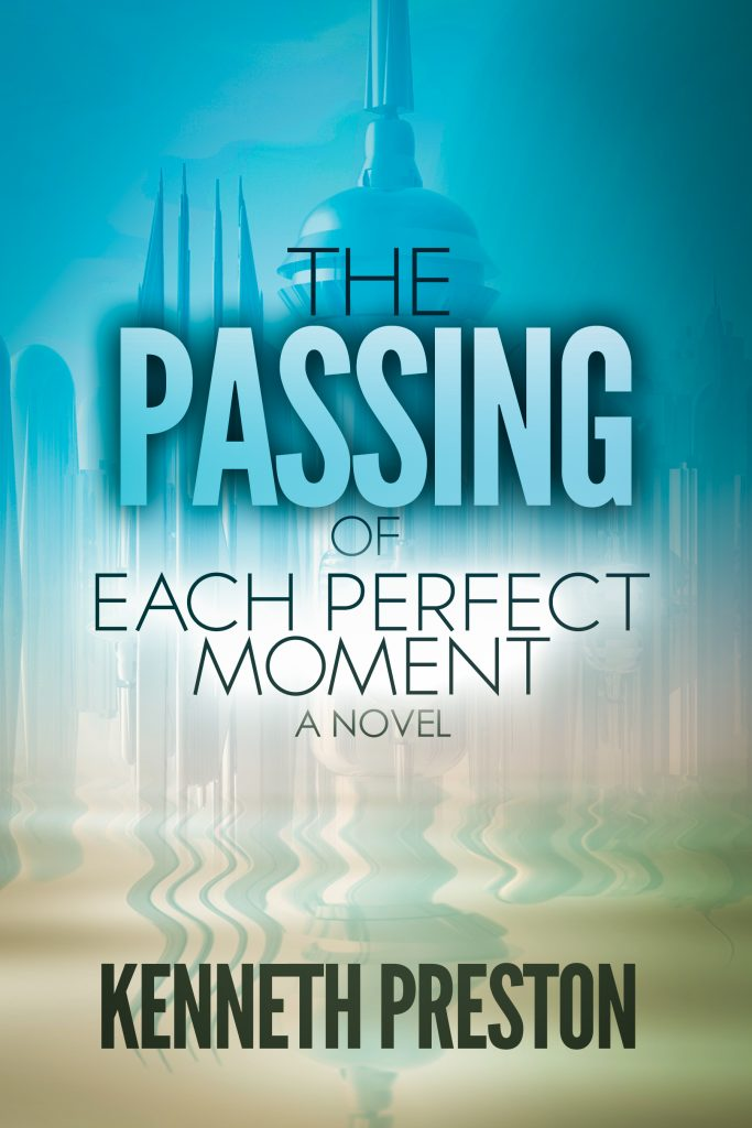 The Passing of Each Perfect Moment