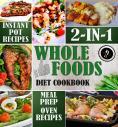 Whole Foods Diet Cookbook 2-in-1