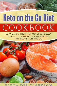 Keto on the Go Diet Cookbook