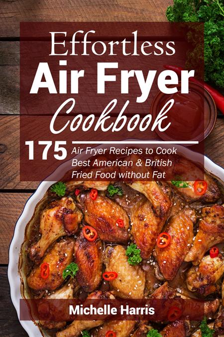 Effortless Air Fryer Cookbook