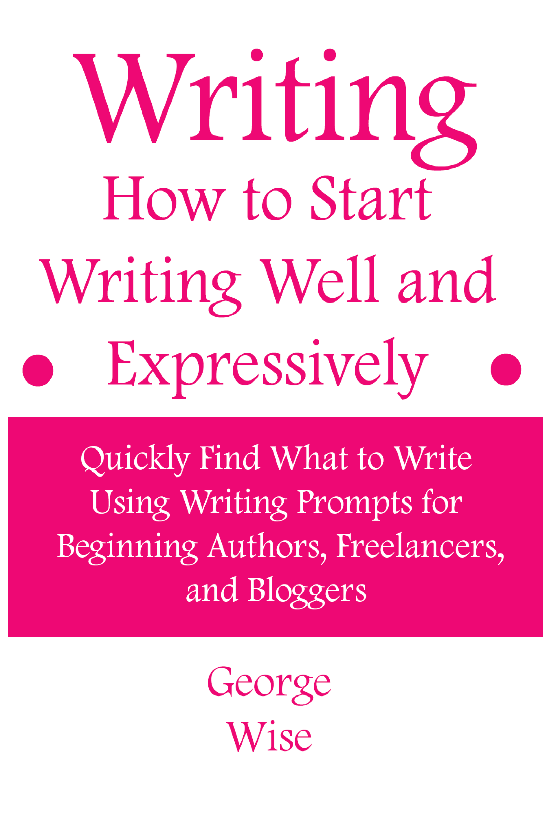 Writing – How to Start Writing Well and Expressively