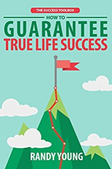 How to Guarantee True Life Success