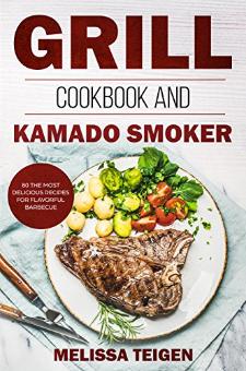 Grill Cookbook and Kamado Smoker