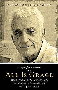 All Is Grace – A Ragamuffin Memoir