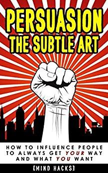 Persuasion: The Subtle Art
