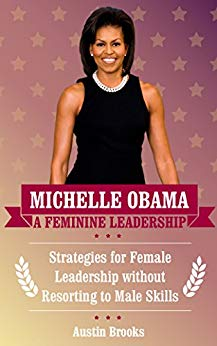 Michelle Obama – A Feminine Leadership