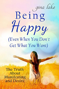 Being Happy (Even When You Don't Get What You Want)