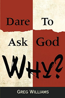 Dare to Ask God Why?