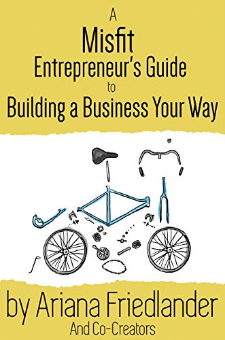 A Misfit Entrepreneur's Guide to Building a Business Your Way