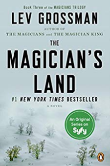 The Magician's Land (The Magicians, Book 3)