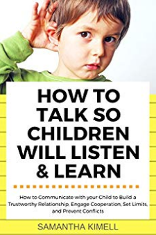 How to Talk So Children Will Listen & Learn