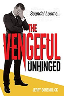 The Vengeful Unhinged