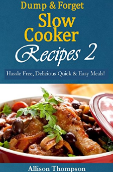 Dump & Forget Slow Cooker Recipes 2