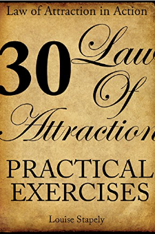 Law of Attraction – 30 Practical Exercises