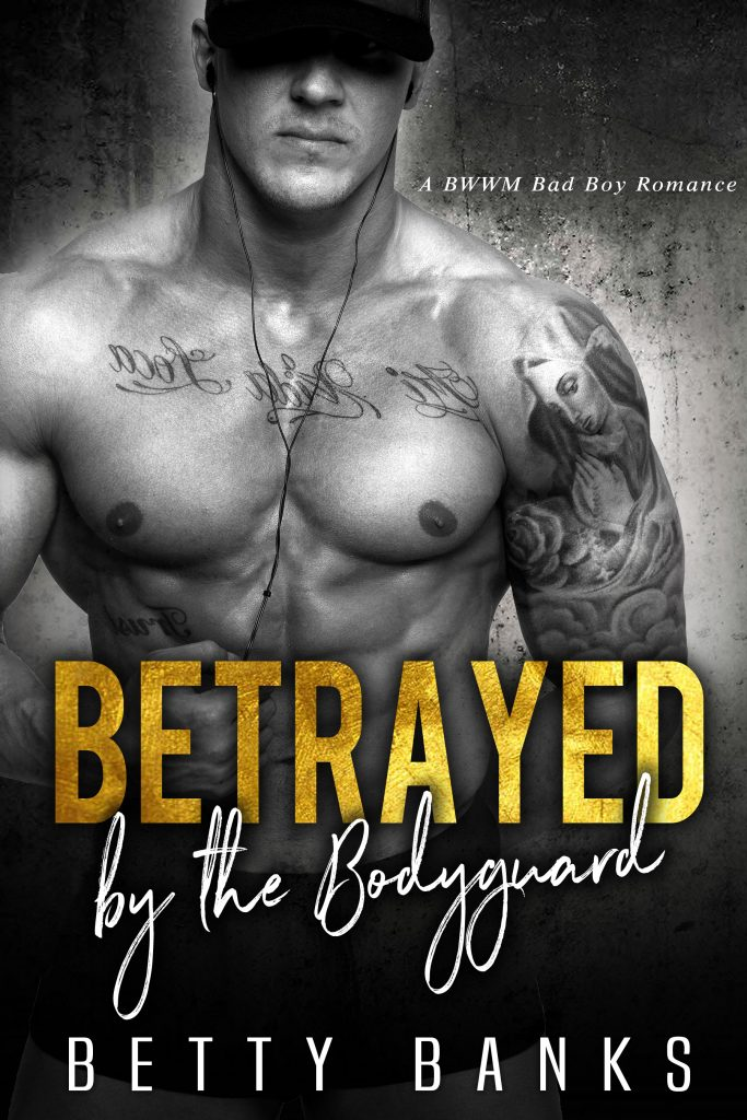 Betrayed by the Bodyguard