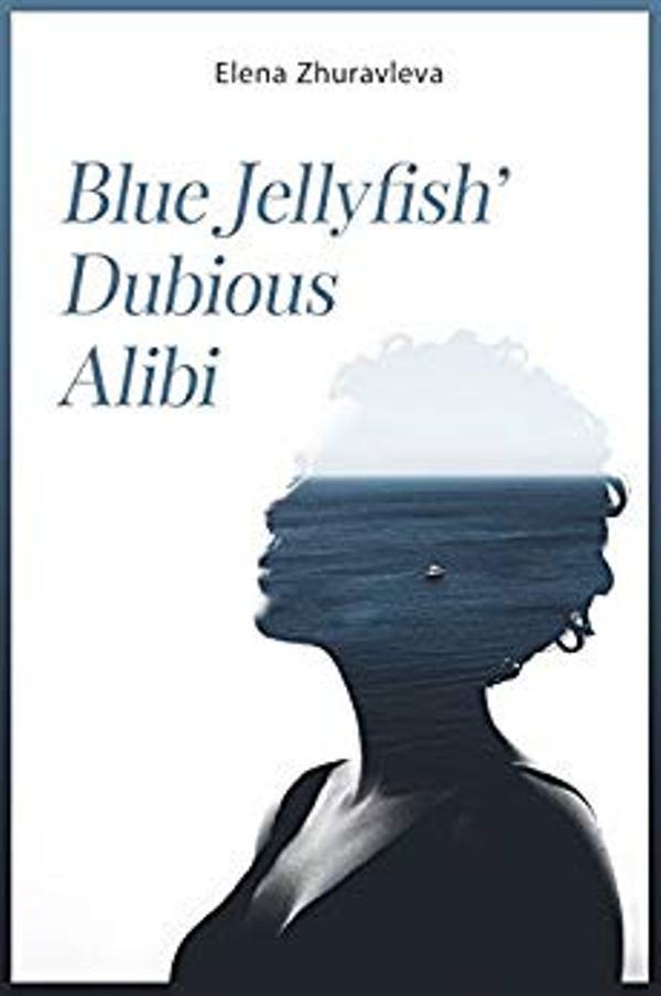 Blue Jellyfish' Dubious Alibi