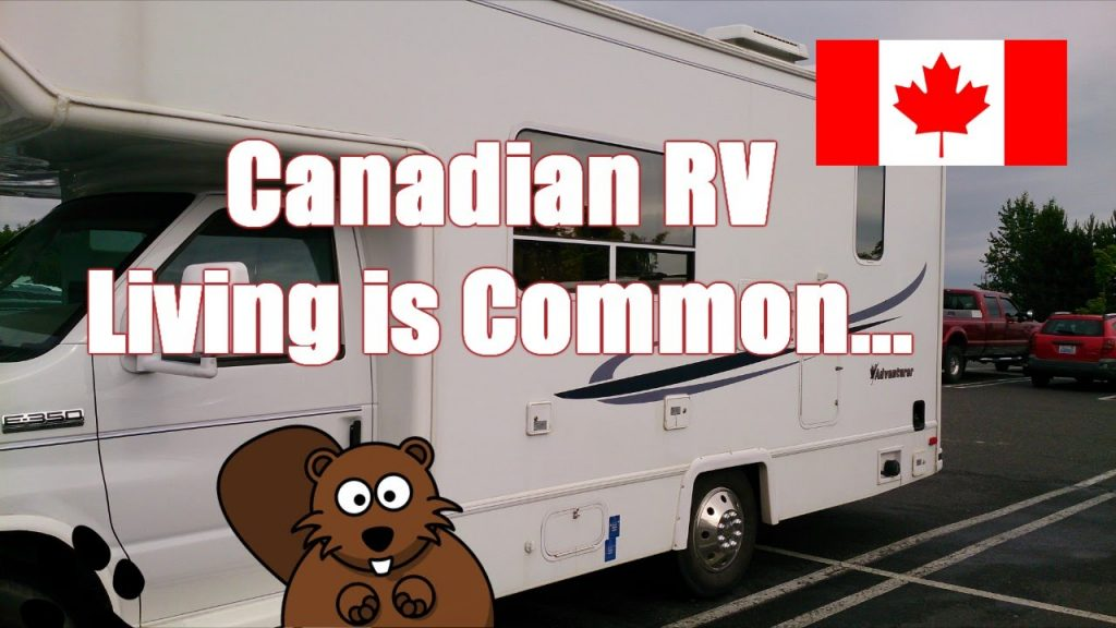 Full Time RV Living in Canada Is Getting Common…