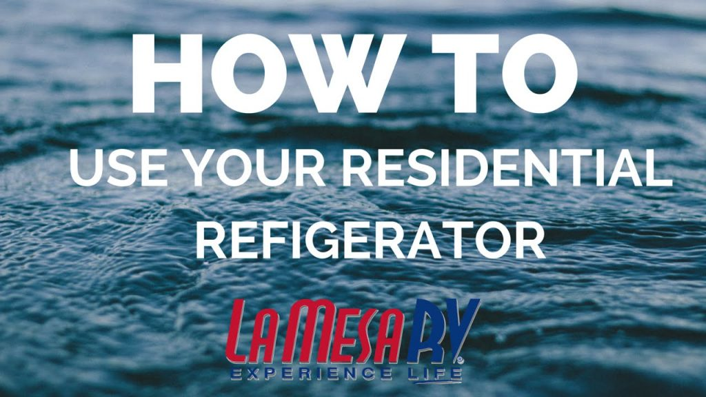How to Use Your RV Residential Refrigerator and Inverter | La Mesa RV
