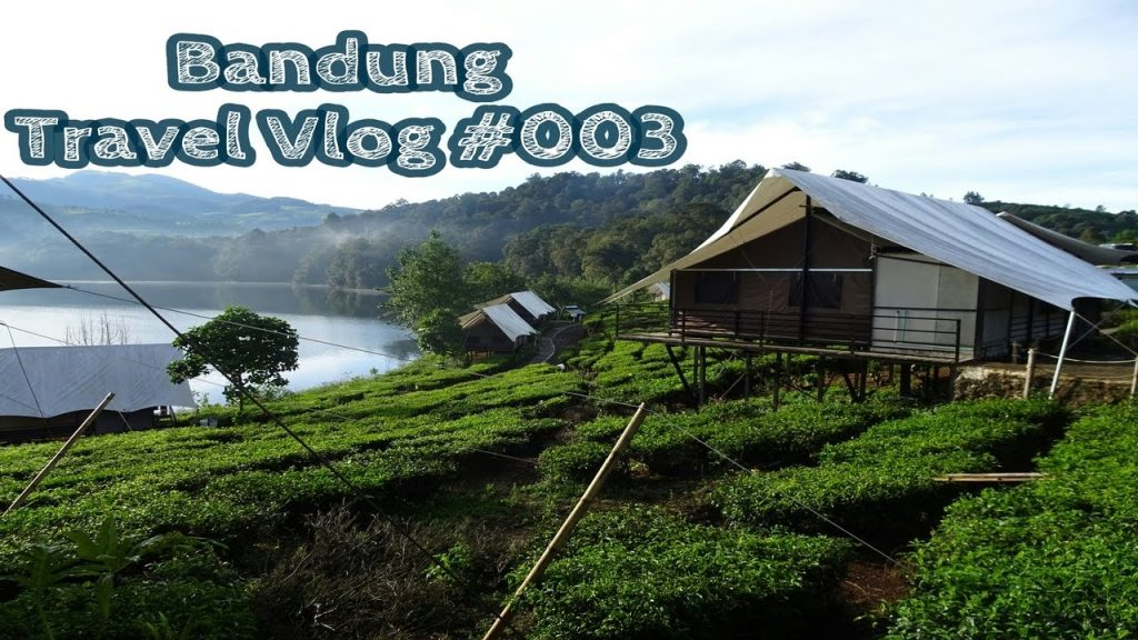 TRAVEL VLOG LAKE SIDE GLAMPING CIWIDEY | BANDUNG (GLAMOUR CAMP)