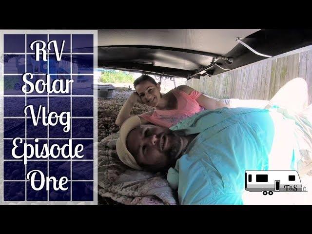 Installing Our Solar System in the Travel Trailer * RV Solar Vlog Episode 1 *Full-time RV Living *