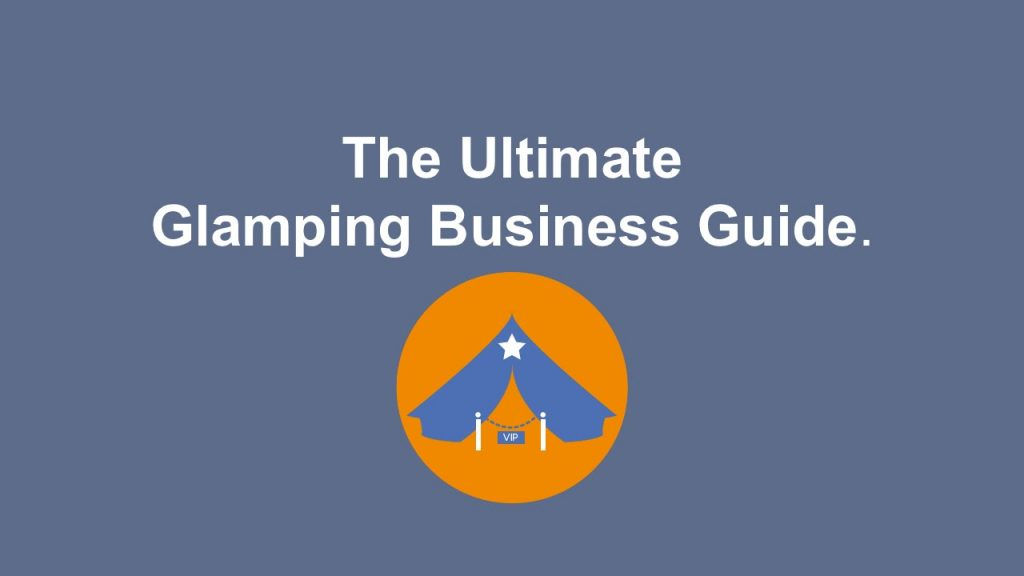 Ultimate Glamping Business Guide from Inspired Camping home lifestyle business ideas