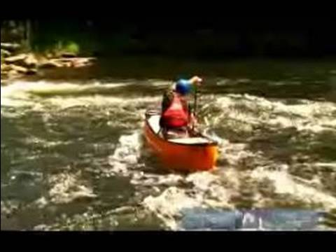 Basic Maneuvers for Solo White Water Canoeing : On Side Ferrying for White Water Canoes