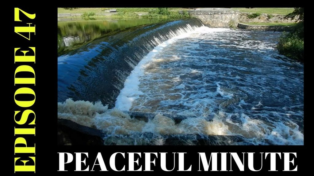 Peaceful Minute ~ Episode 47 ~ Peaceful Canoeing ~ Charles River ~ South Natick Ma
