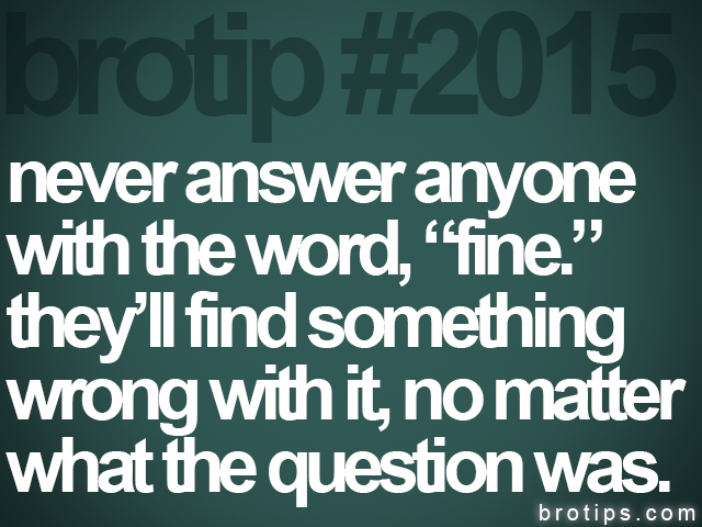 brotip #2015 never answer anyone&lt;br&gt;