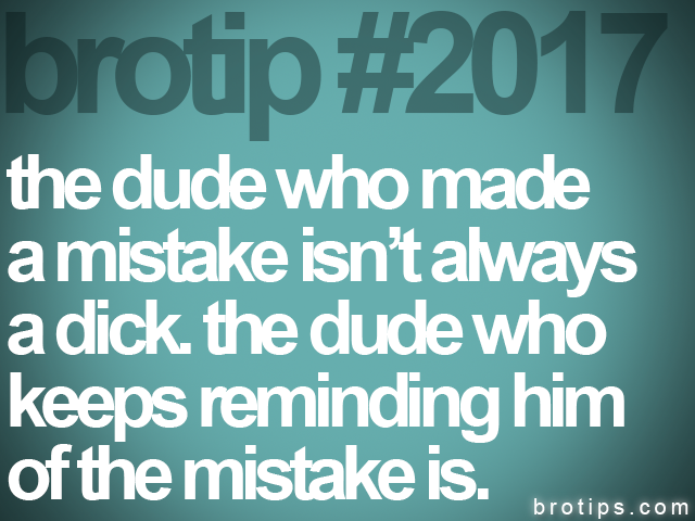 brotip #2017 the dude who made<br>
