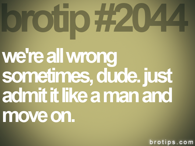 brotip #2044 we're all wrong<br>