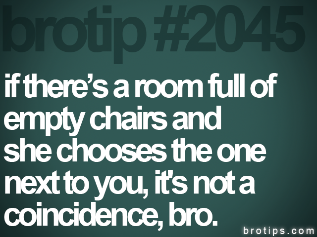 brotip #2045 if there's a room full of<br>