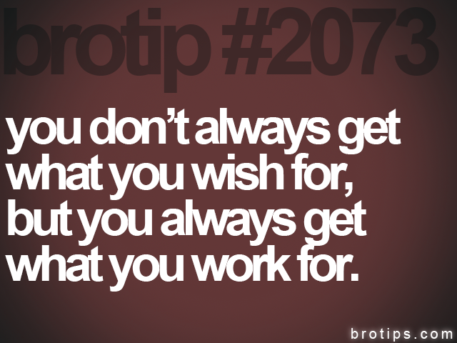 brotip #2073 you dont always get&lt;br&gt;