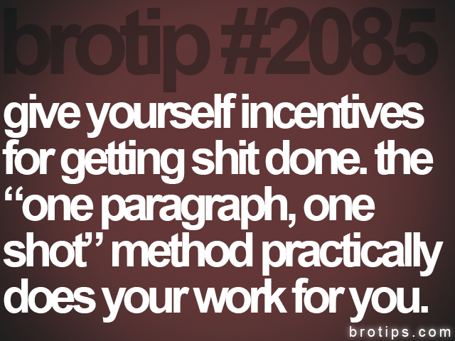brotip #2085 give yourself incentives<br>