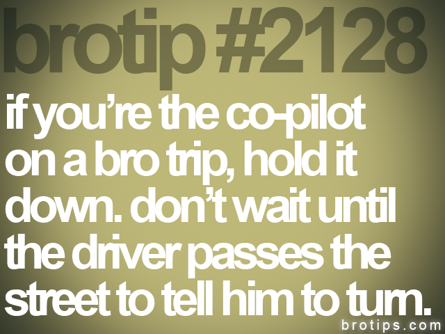 brotip #2128 if you're the co-pilot<br>
