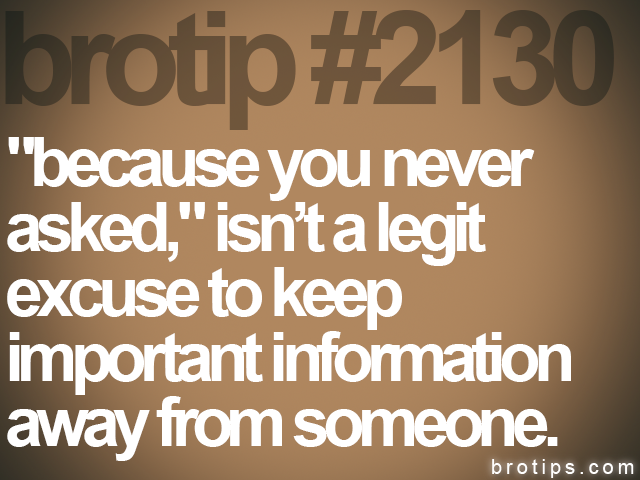 "brotip #2130 ""because you never<br>