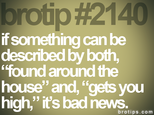 brotip #2140 if something can be<br>