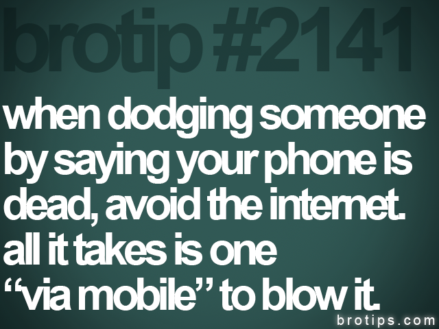 brotip #2141 when dodging someone<br>