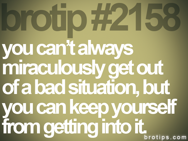 brotip #2158 you can't always<br>